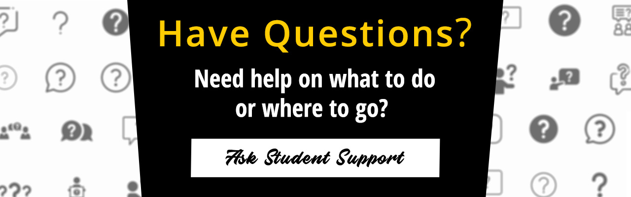 Students can ask student support for any questions they have.