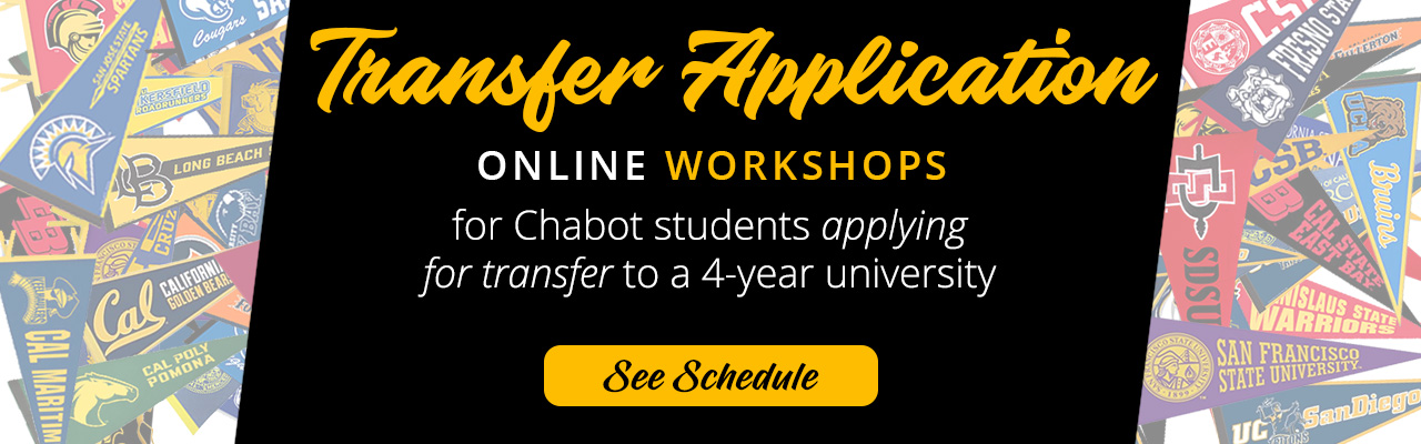Transfer Application Workshops for Chabot students already applying for transfer to a 4-year university.